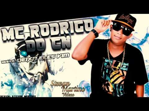 Mc Rodrigo Do CN - Deixa Eles Vim ♪' ( Dj Bruno Da Serra - Studio Bigode Grosso)