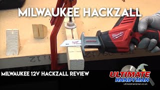 Milwaukee 12v Hackzall review