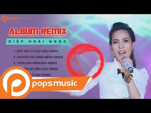 Album Remix Diệp Hoài Ngọc