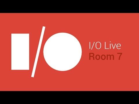 Google I/O 2014 - Day 1 - Room 7