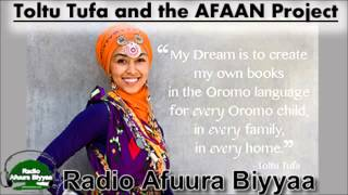"Radio Afuura Biyyaa: Interviews Ms. Toltu Tufa about the ""Afaan"" Project"