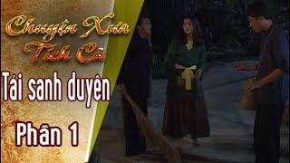 THVL | Chuyện xưa tích cũ – Tập 38: Tái sanh duyên – Phần 1
