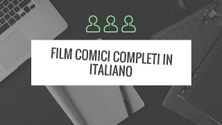 Film Comici Completi In Italiano Su Youtube 25 Film