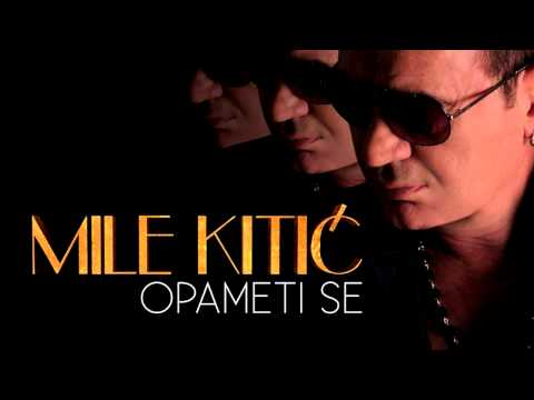 Mile Kitic - Opameti se , Views: 2320, Comments: 8