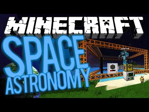 Minecraft Space Astronomy - MAINLAND! #9 [Modded HQM Survival]
