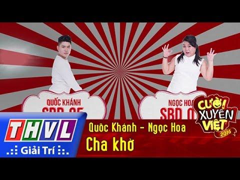 THVL | Cười xuyên Việt 2016 - Tập 5: Cha khờ - Quốc Khánh, Ngọc Hoa