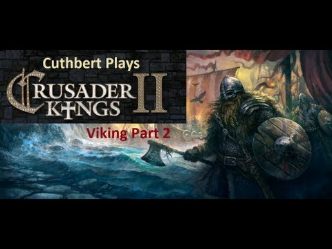 Crusader Kings 2 Viking Part 2: Invasions, Alfred the not so Great and Kingship