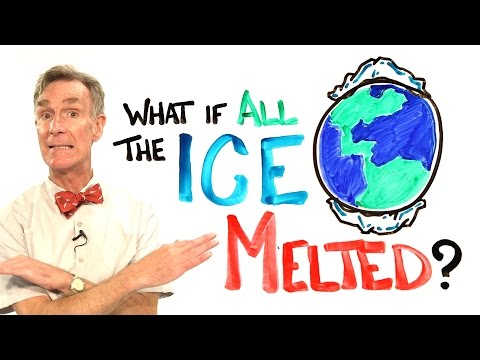 Bill Nye on What is ALL the Ice Meltted