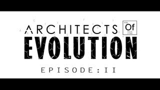"ARCHITECTS OF EVOLUTION - ""Global""  Episode: II"