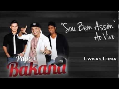 Papo di Bakana - Sou Bem Assim | 2013