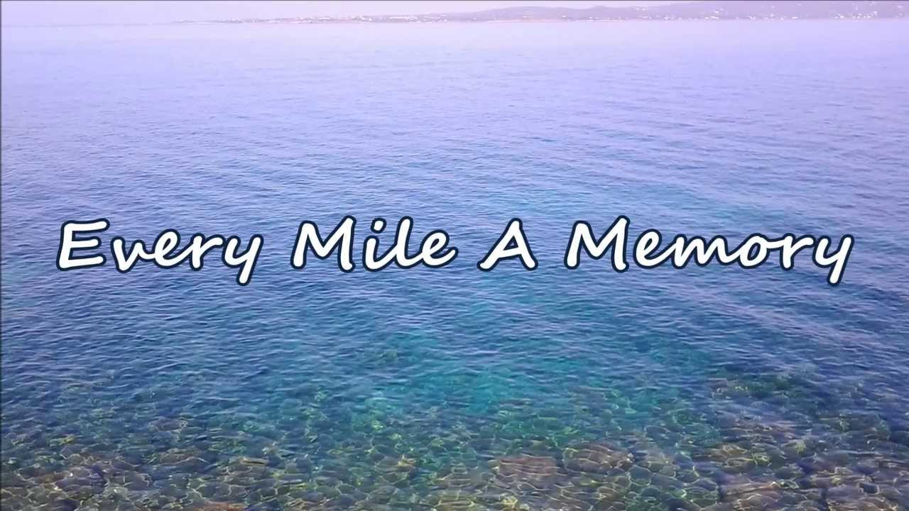 Dierks Bentley Every Mile A Memory With Lyrics Youtube