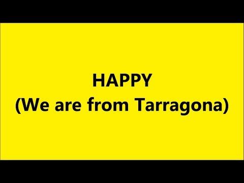 Pharrell Williams - Happy (We are from TARRAGONA) #HAPPYDAY
