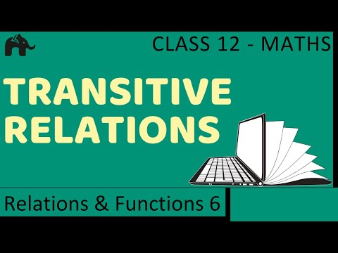 Maths Relations & Functions part 6 (Transitive Relations) CBSE class 12 Mathematics XII
