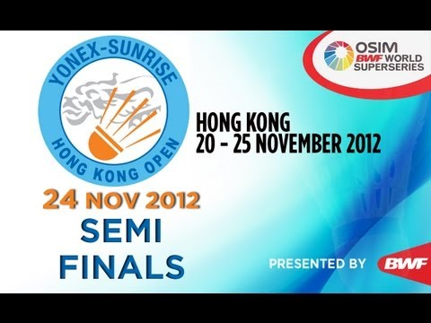 Semi Finals - 2012 Yonex-Sunrise Hong Kong Open (Part I)