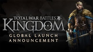 Total War Battles: KINGDOM - Global Launch Announcement