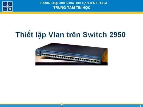 Thiết lập VLAN trên Swicth Cissco 2950