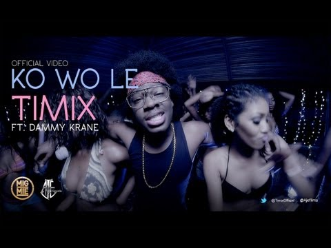 Timix - Ko Wo Le feat. Dammy Krane (Official Music Video)