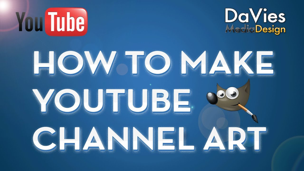 2013 gimp tutorial how to make a youtube channel art design youtube