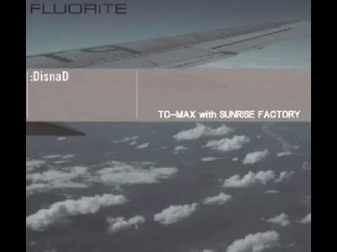 「FLUORITE」 XrossFade demo / TO-MAX with SUNRISE FACTORY