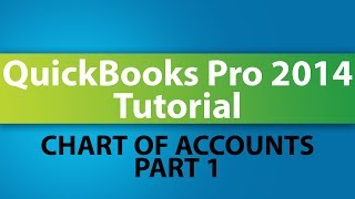 QuickBooks Pro 2014 Tutorial: Setting Up The Chart Of