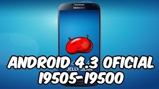 Actualizar Galaxy S4 Android 4.3 + Root Y Recovery (i9505