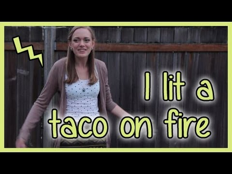 I Lit a Taco on Fire