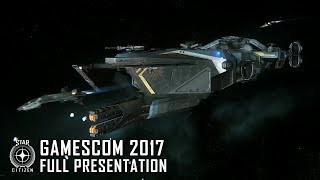Star Citizen - Gamescom Presentation 2017