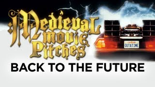 Medieval Movie Pitches - Back to the Future HD