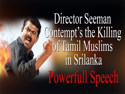 Director Seeman contemns  The Killing of Tamil Muslims in Srilanka - Powerfull Speech | Must Watch