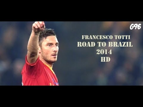 Francesco Totti - Road To Brazil 2014 l HD