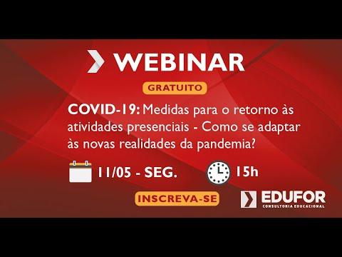 Webinar COVID-19 - Medidas para o retorno às atividades presenciais nas IES