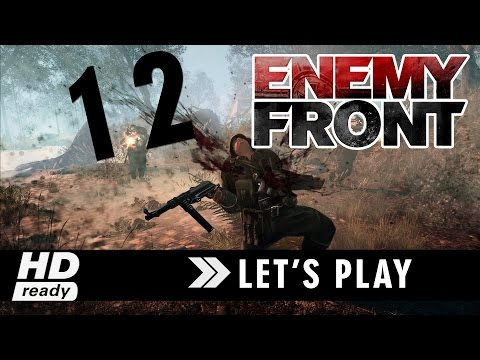 Enemy Front - Capitulo 12 - PC Let´s Play Español 1080p HD