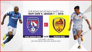 FULL   Than Quảng Ninh vs Quảng Nam   Vòng 4 Nuti Cafe V.League 2018