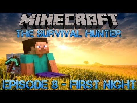 Minecraft - The Survival Hunter - Man vs Wild Episode 8 - First Night