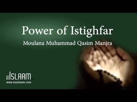 The Power of Istighfar by Moulana Muhammad Qasim Manjra