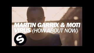 Martin Garrix & MOTi – Virus (How About Now)