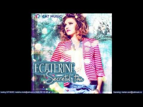 Ecaterine - Secretul tau (Official Single)