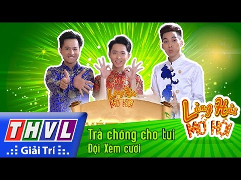 THVL | Làng hài mở hội - Tập 9: Trả chồng cho tui - Đội Xém cười