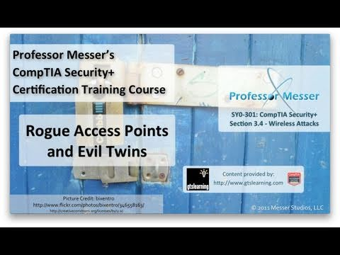CompTIA Security+ SY0-301: 3.4 - Rogue Access Points and Evil Twins