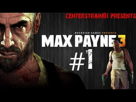 Max Payne 3 - Walkthrough - Chapter 1 - Something Rotten In the Air