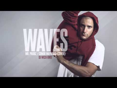 Mr. Probz / Conor Maynard – Waves (DJ Wich rmx)