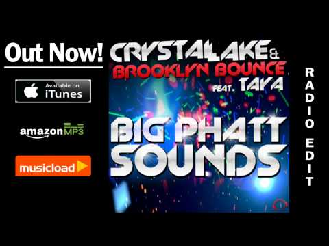 Crystal Lake & Brooklyn Bounce feat. Taya - Big Phatt Sounds (Radio Edit) /// VÖ: 13.12.2013