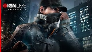 IGN Live Presents: Watch Dogs