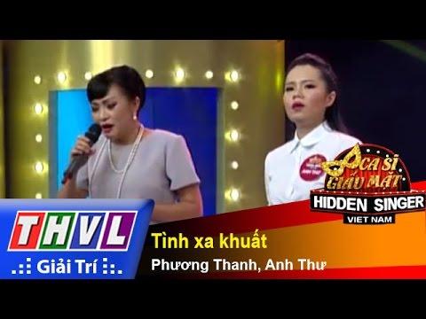 THVL | Ca sĩ giấu mặt 2015  - Tập 17 | Vòng bán kết 2: Tình xa khuất - Phương Thanh, Anh Thư
