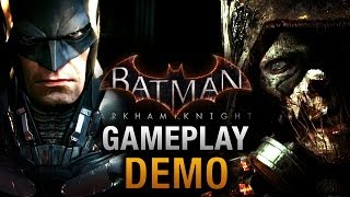 Batman: Arkham Knight - Full Gameplay Demo E3 2014