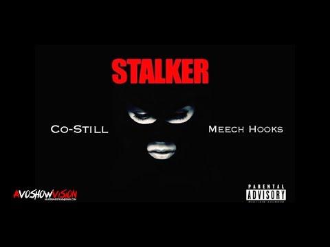 """Co-still """"Stalker"""" Ft. Meech Hooks"""