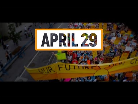 People's Climate March APRIL 29, WORLD CALLS FOR ACTION NOW