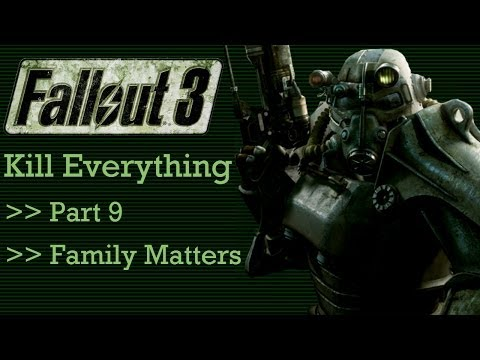 Fallout 3: Kill Everything - Part 9 - Family Matters
