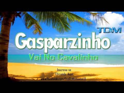 Gasparzinho - Vai No Cavalinho