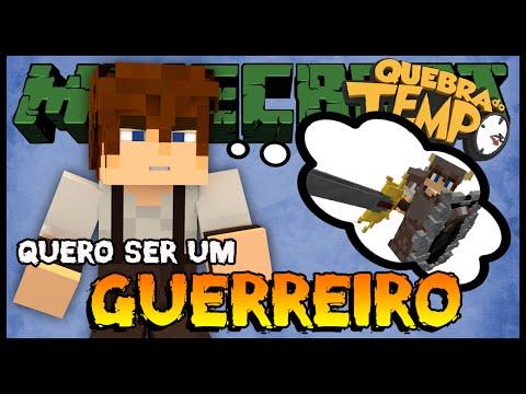 Quero ser um Guerreiro - Quebra do Tempo #03 (Minecraft)